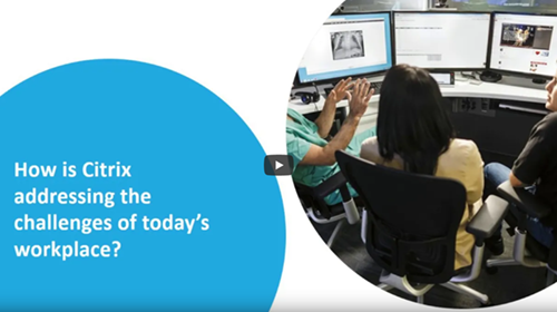 Video – The ONE Complete Digital Workspace: Citrix Workspace