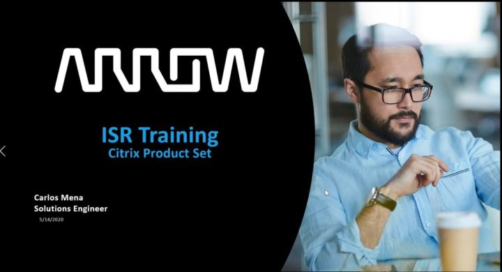 Video – Arrow Training Series: Citrix Product Overview